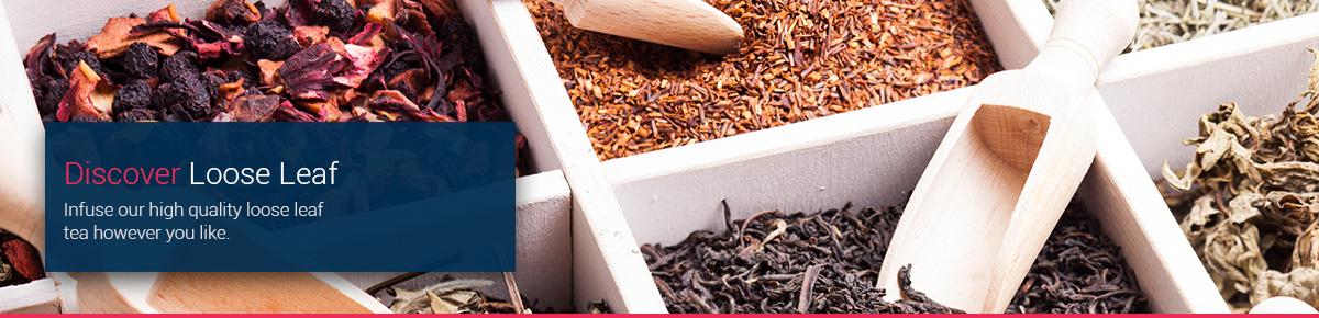Discover Loose Leaf Tea