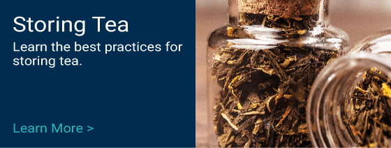 Learn Best Practice for Storing Tea